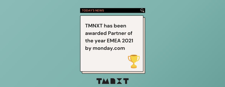 TMNXT awarded Partner of the year EMEA 2021 by monday.com