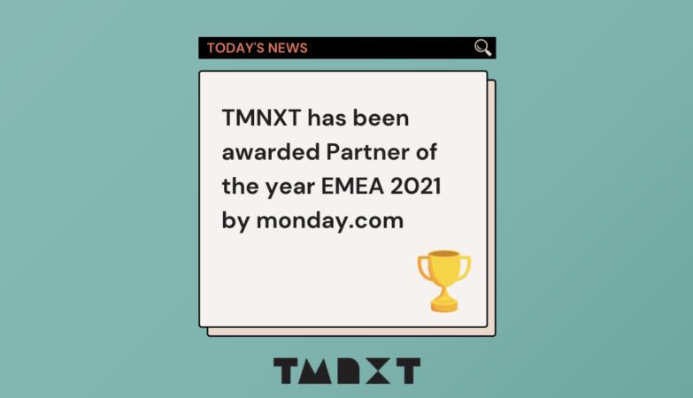 TMNXT awarded Partner of the year EMEA 2021 by monday.com.
